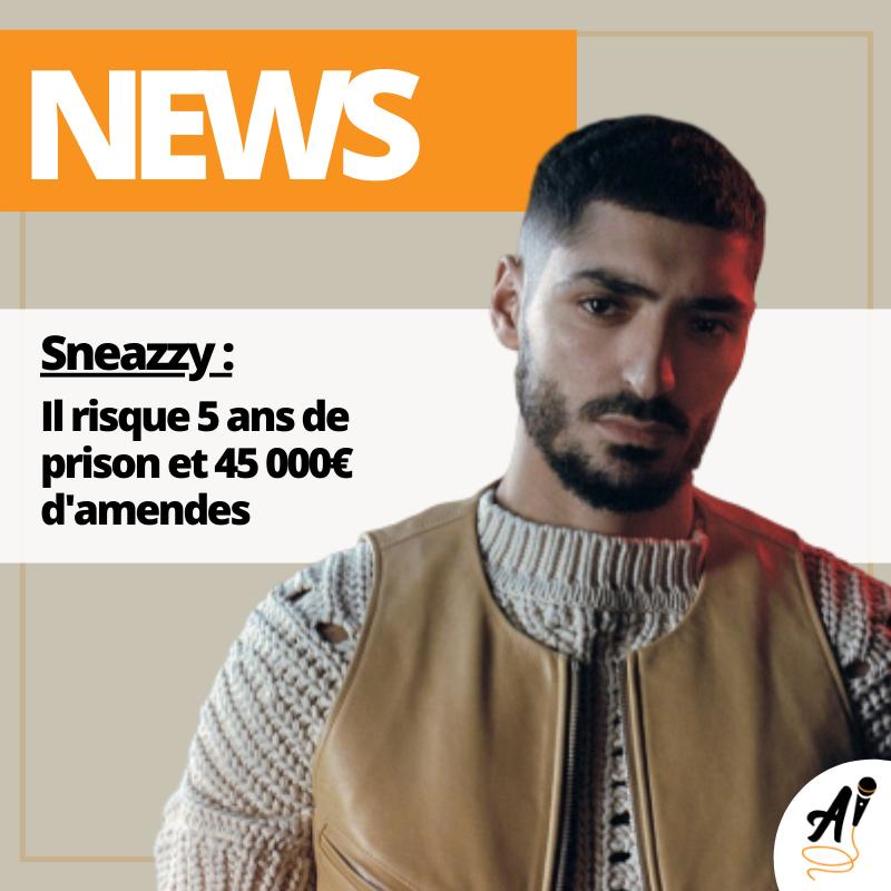 Sneazzy fait trembler les journalistes …  La* news du jour